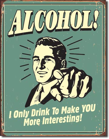 Alcohol Makes You More Interesting Tin Sign