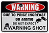Due to Price Increase on Ammo Tin Sign