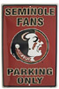 Florida State Seminole Fans Parking Only Tin Sign