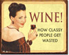 Wine for Classy People Tin Sign
