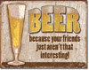 Beer - Interesting Friends Tin Sign