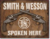 S&W Spoken Here Tin Sign