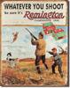 "Remington ""Whatever You Shoot"" Tin Sign"